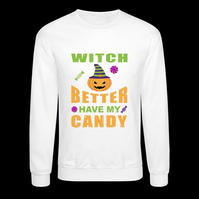 Witch Better Have My Candy   Funny Halloween