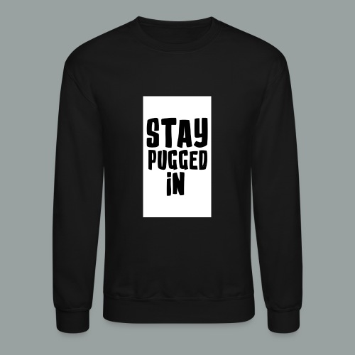 Stay Pugged In Clothing - Crewneck Sweatshirt