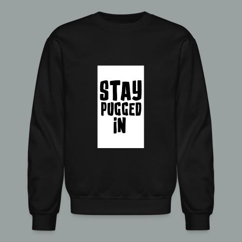 Stay Pugged In Clothing - Unisex Crewneck Sweatshirt