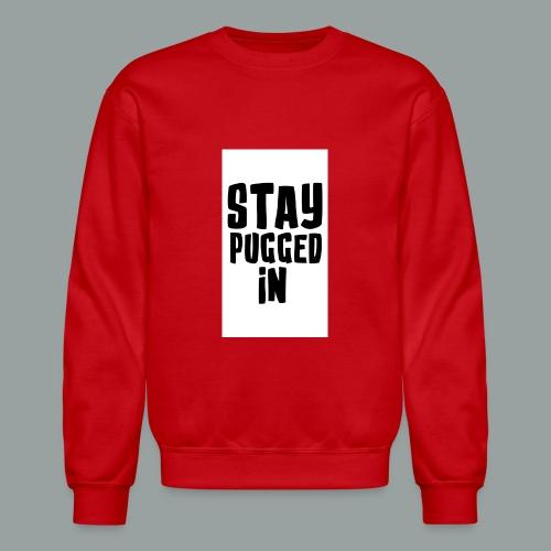 Stay Pugged In Clothing - Crewneck Sweatshirt