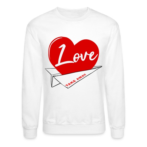 Love take away - Unisex Crewneck Sweatshirt