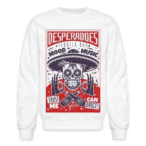 desperadoes mexican tequila - Unisex Crewneck Sweatshirt