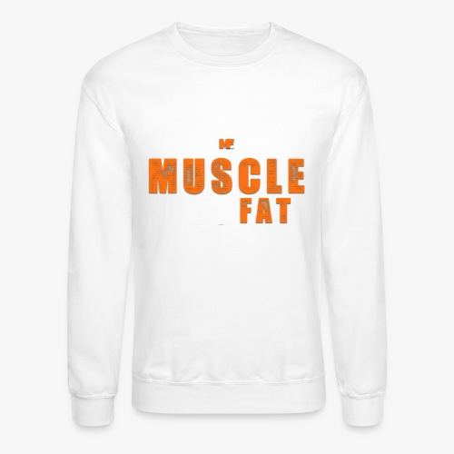 Muscle Eats Fat White Orange Edition - Unisex Crewneck Sweatshirt