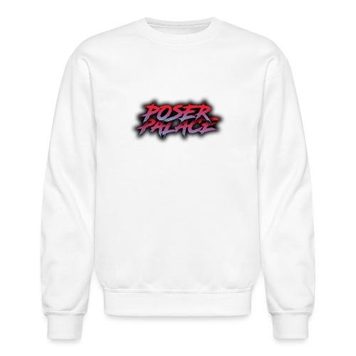Poser Palace Text - Unisex Crewneck Sweatshirt