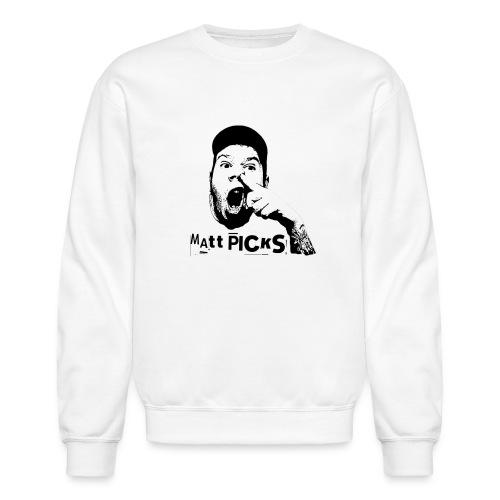 Matt Picks Shirt - Unisex Crewneck Sweatshirt