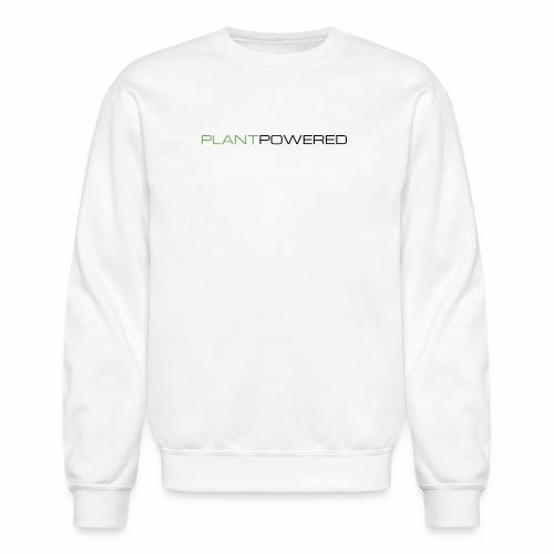 _PLANT POWERED - Unisex Crewneck Sweatshirt