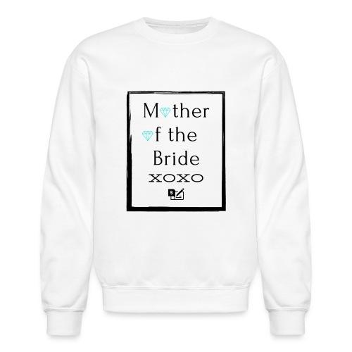 Mother of the Bride - Unisex Crewneck Sweatshirt