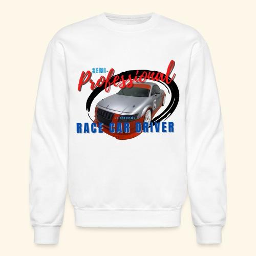 Semi-professional pretend GT3 driver - Unisex Crewneck Sweatshirt