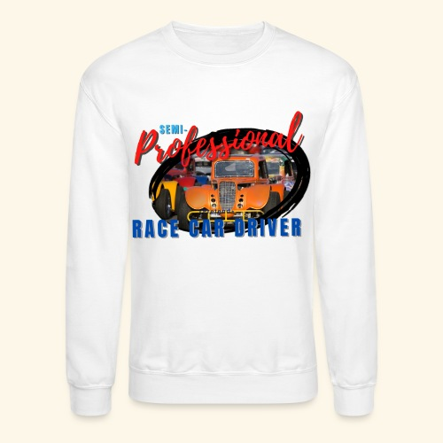 semi professional legends pretend race car driver - Unisex Crewneck Sweatshirt