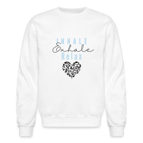 Inhale Exhale relax - Unisex Crewneck Sweatshirt