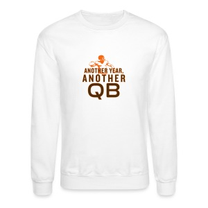 Another Year, Another QB - Crewneck Sweatshirt