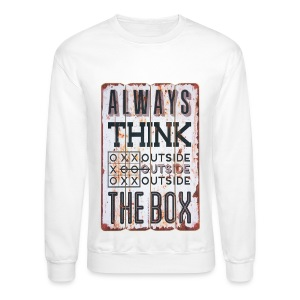 Always think outside the box - Crewneck Sweatshirt