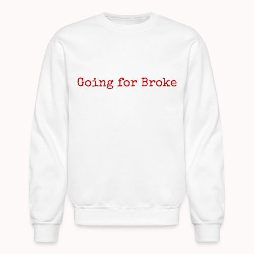 Going For Broke - Crewneck Sweatshirt