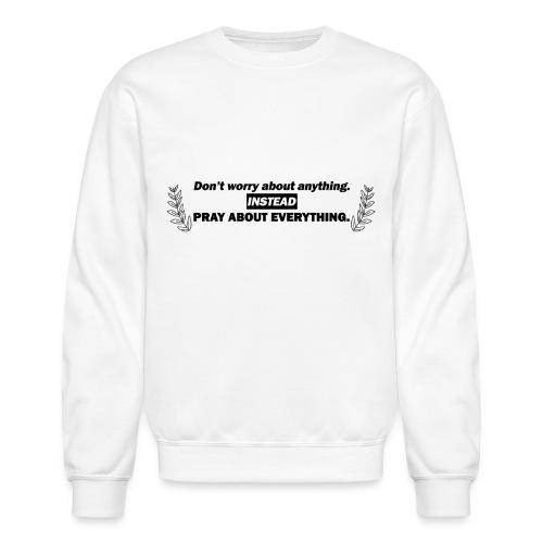 Philippians 4:6 - Crewneck Sweatshirt