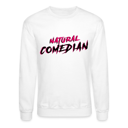 Natural Comedian - Crewneck Sweatshirt