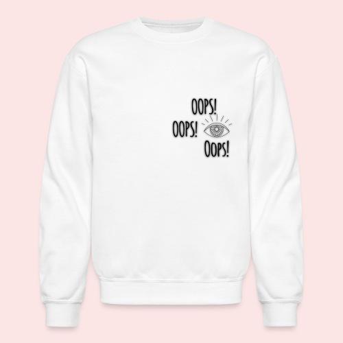 Oops! - Crewneck Sweatshirt