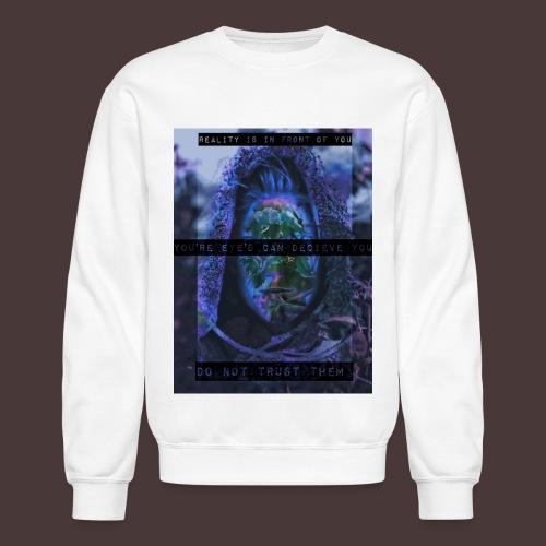 Dont Trust Your Eyes DropDedd Edit - Crewneck Sweatshirt