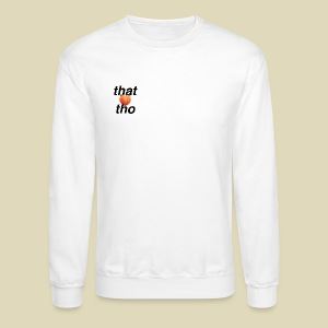 that peach tho - Crewneck Sweatshirt