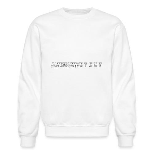 A T - THE CHUBBY DESIGN | Alternative Text co. - Crewneck Sweatshirt