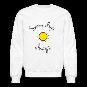 'Sunny Days, Always' Collection - Crewneck Sweatshirt