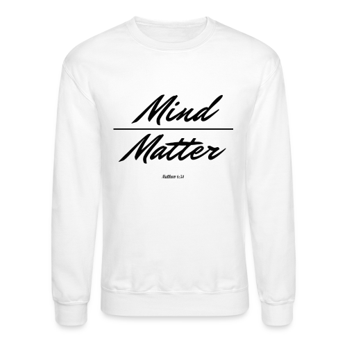 mathew 6:34 - Crewneck Sweatshirt