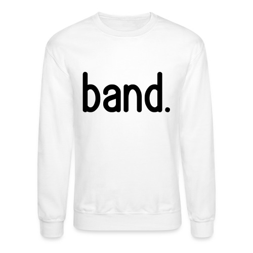 band. - Crewneck Sweatshirt