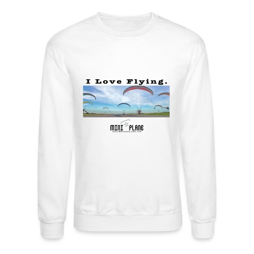 i love flying1 - Crewneck Sweatshirt