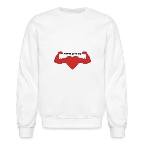 never give up - Crewneck Sweatshirt