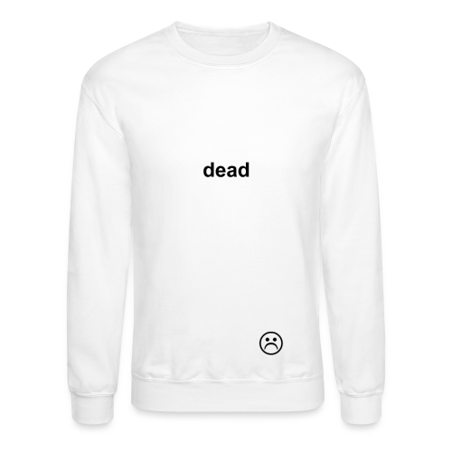 dead WHITE - Crewneck Sweatshirt