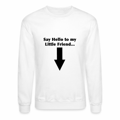 Funny T Shirt Design - Crewneck Sweatshirt
