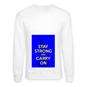 Stay Strong and Carry On - Crewneck Sweatshirt