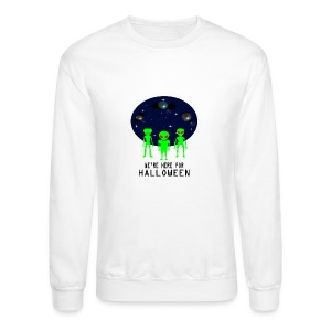 WE'RE HERE FOR HALLOWEEN - Crewneck Sweatshirt