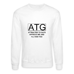 ATG Attracted to gays - Crewneck Sweatshirt