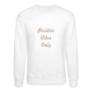 Positive Vibes Only - Crewneck Sweatshirt