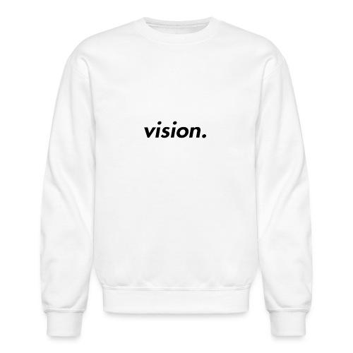 vision. - Crewneck Sweatshirt