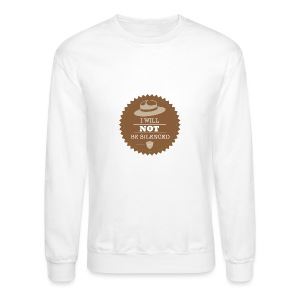 Not be Silenced - Crewneck Sweatshirt
