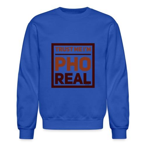 trust me i'm Pho Real - Crewneck Sweatshirt