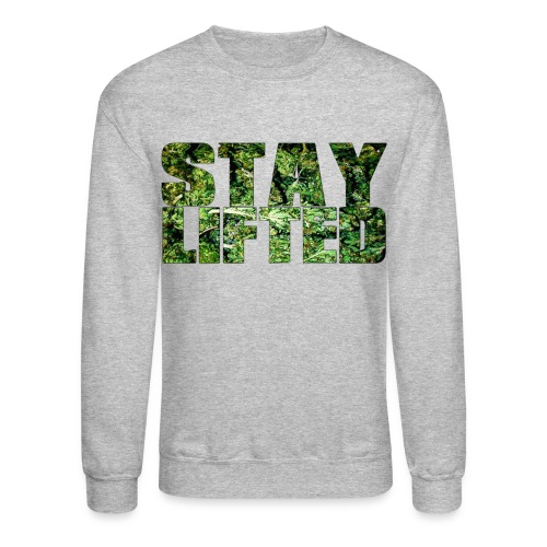 (herb) stay lifted. - Crewneck Sweatshirt