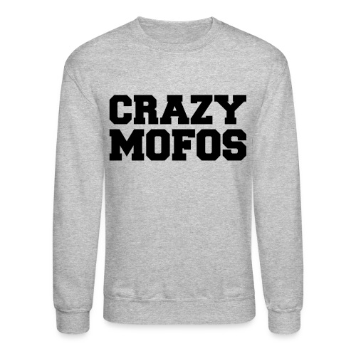 Crazy Mofos - Crewneck Sweatshirt
