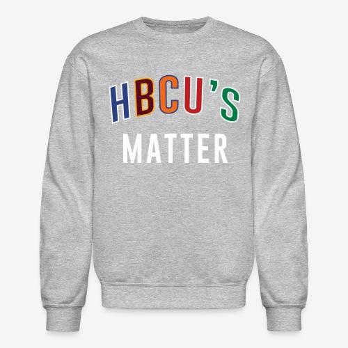 HBCUs Matter - Crewneck Sweatshirt