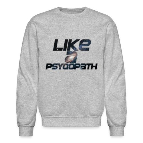 quotepsy png - Crewneck Sweatshirt