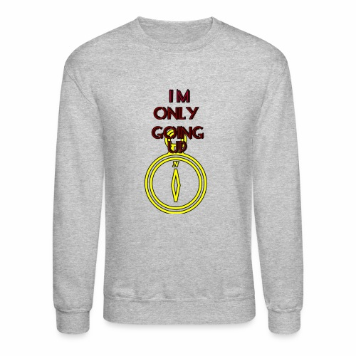 Im only going up - Crewneck Sweatshirt