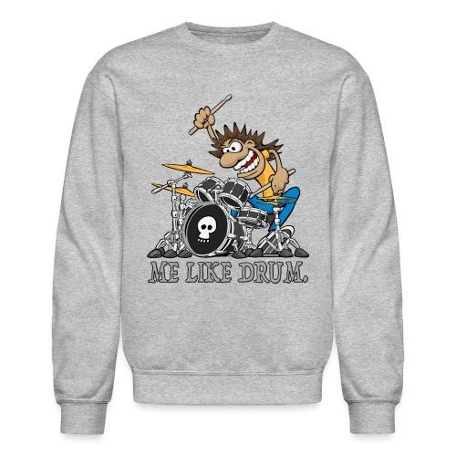 Me Like Drum. Wild Drummer Cartoon Illustration - Crewneck Sweatshirt