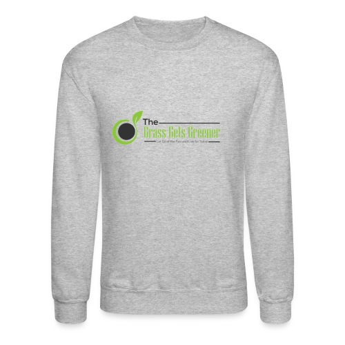 The Grass Gets Greener Logo w/ Text - Crewneck Sweatshirt