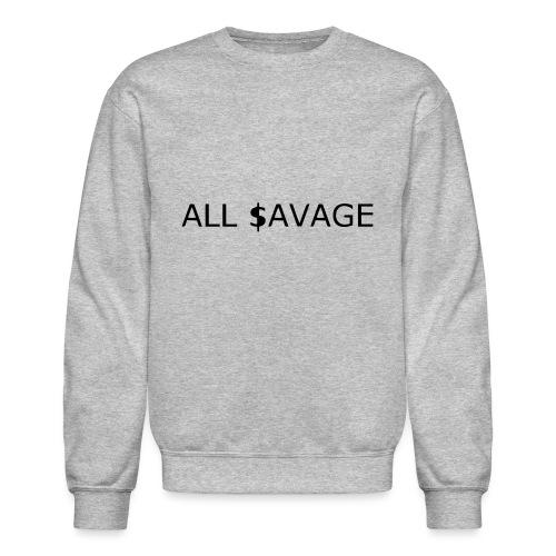 ALL $avage - Unisex Crewneck Sweatshirt