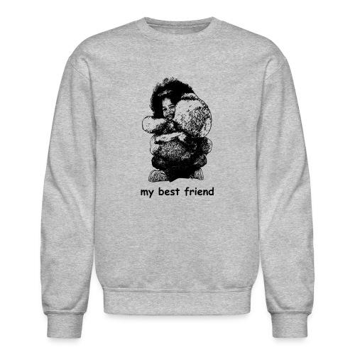 My best friend (girl) - Unisex Crewneck Sweatshirt