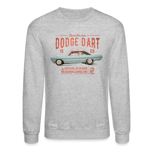 Dodge Dart Dragster Street Machine 1969 - Unisex Crewneck Sweatshirt