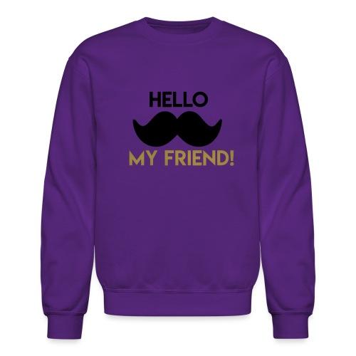 Hello my friend - Crewneck Sweatshirt
