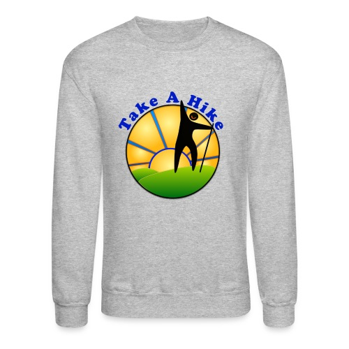 Take A Hike - Unisex Crewneck Sweatshirt