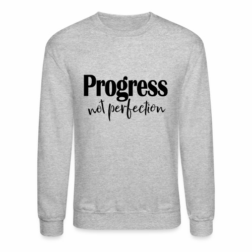 Progress not perfection - Crewneck Sweatshirt